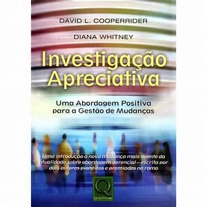 Investigação Apreciativa: uma abordagem positiva para a gestão de mudanças